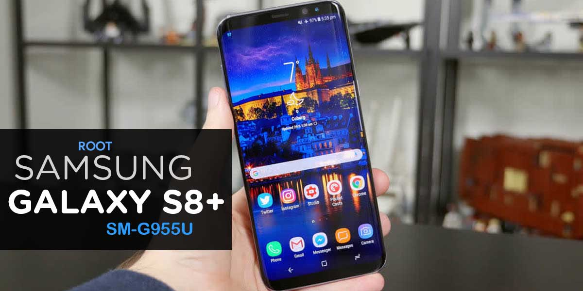 How to Root Samsung Galaxy S8+ Snapdragon SM-G955U